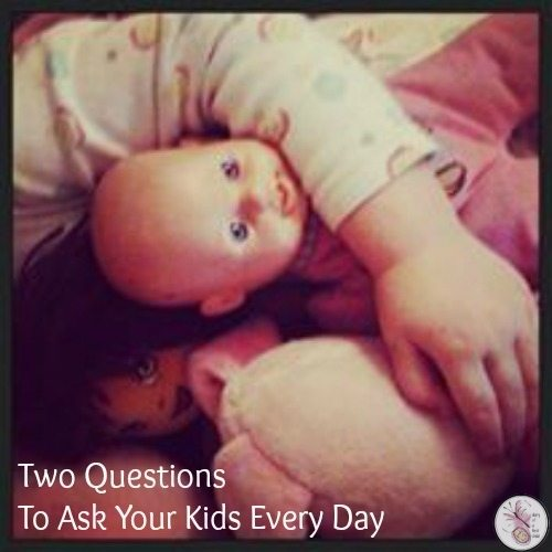 Two Questions To Ask Your Kids Every Day